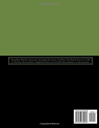 ANCESTORS AND DESCENDANTS Of JONATHAN HATCH (1625-1710), Of FALMOUTH, BARNSTABLE, MASSACHUSETTS   VOLUME  IV: Jonathan Hatch's ancestry through the ... Of Falmouth, Barnstable, Massachusetts)