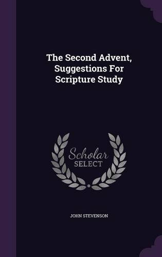 The Second Advent, Suggestions For Scripture Study