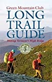 img - for Guide To Vermont Long Trail, Dave Hardy & Matt Krebs, Publisher - Green Mountain 978-1-88021-38-7 book / textbook / text book
