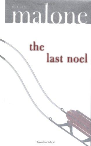 The Last Noel: A Novel, Michael Malone