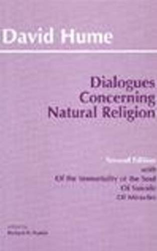 Dialogues Concerning Natural Religion: The Posthumous Essays of the Immortality of the Soul and of Suicide : From an Enq