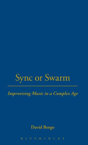 Sync or Swarm: Improvising Music in a Complex Age [With CD]