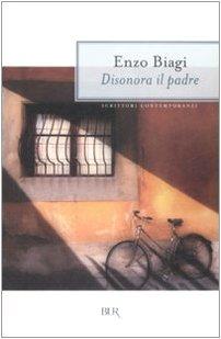 Enzo Biagi - Disonora il padre - Pdf - Epub - ITA