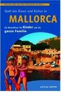 Spaß mit Kunst und Kultur auf Mallorca: Ein