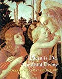 img - for Born Is the Child Divine: Images of the Christ Child in Art by Amy Gelber (1998-11-01) book / textbook / text book