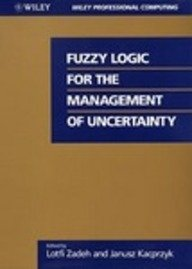 Fuzzy Logic for the Management of Uncertainty