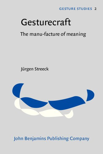 Gesturecraft: The manu-facture of meaning (Gesture Studies)