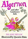 Algernon and Other Cautionary Tales (Red Fox Picture Books) (0099964805) by Belloc, Hilaire