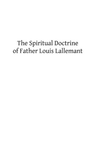 The Spiritual Doctrine of Father Louis Lallemant