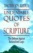Undeniable Quotes of Scripture: The Defense Against Rationalized Logic