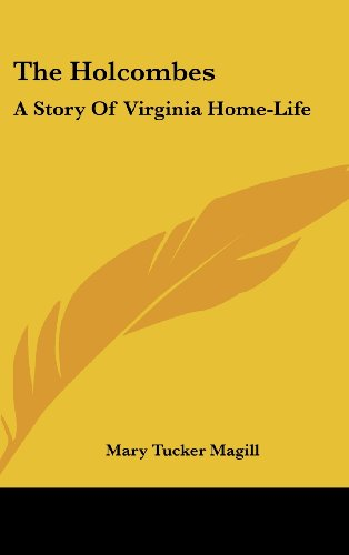 The Holcombes: A Story of Virginia Home-Life