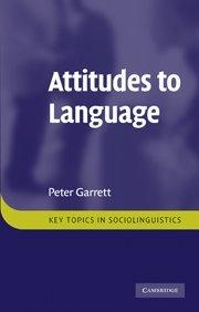Attitudes to Language (Key Topics in Sociolinguistics)