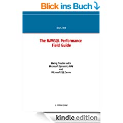 The NAV/SQL Performance Field Guide: Fixing Trouble with Microsoft Dynamics NAV and Microsoft SQL Server