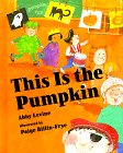 This Is the Pumpkin (0807578878) by Levine, Abby