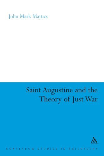 St. Augustine and the Theory of Just War (Bloomsbury Studies in Philosophy)
