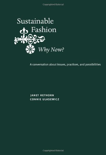 Sustainable Fashion: Why Now?: A Conversation Exploring Issues,...