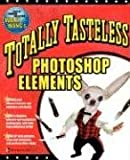 Totally Tasteless Photoshop Elements (0072228849) by Wang, Wally