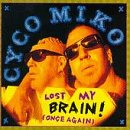 echange, troc Cyco Miko - Lost My Brain