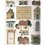 Village Buildings of Britainby Matthew Rice