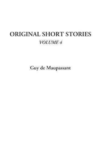 Original Short Stories, Volume 4: v. 4
