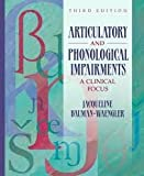 img - for Articulatory and Phonological Impairments: A Clinical Focus 3th (third) Edition book / textbook / text book