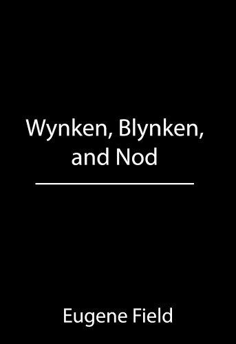 Eugene Field - Wynken, Blynken, and Nod