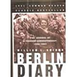 Berlin Diary: The Journal of a Foreign Correspondent 1934-1941, an Unparalleled Eyewitness Account of Hitlers Germany
