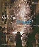 Deborah Heiligman Celebrate Diwali (Holidays Around the World)