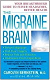 img - for The Migraine Brain: Your Breakthrough Guide to Fewer Headaches, Better Health book / textbook / text book