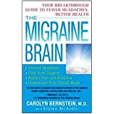 The Migraine Brain: Your Breakthrough Guide to Fewer Headaches, Better Health ~ Carolyn Bernstein