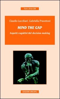 Mind the gap. Aspetti cognitivi del «decision making»