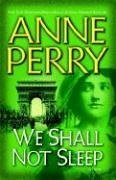 We Shall Not Sleep: A Novel (World War I), ANNE PERRY