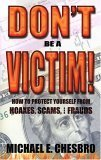 img - for Don't Be A Victim!: How to Protect Yourself from Hoaxes, Scams, and Frauds book / textbook / text book