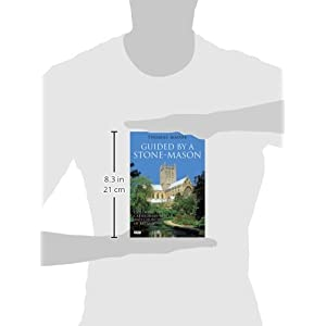 Guided by a Stonemason: Exploring the Cathedrals, Abbeys and Churches of Britain (Tauris Parke Paperbacks)