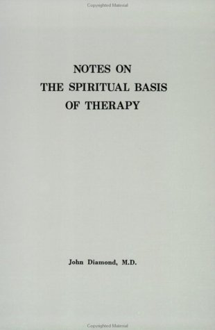 NOTES ON THE SPIRITUAL BASIS OF THERAPY