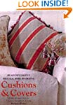 Cushions and Covers: A Step-by-step G...