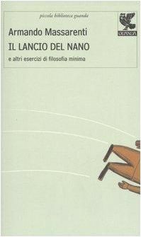 Il lancio del nano e altri esercizi di filosofia minima