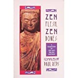 Zen Flesh, Zen Bones: A Collection of Zen and Pre-Zen (0385081308) by Paul Reps