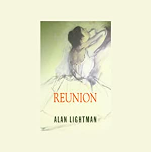 Reunion | [Alan Lightman]