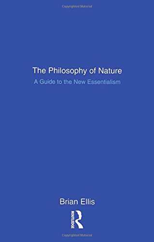 The Philosophy of Nature: A Guide to the New Essentialism
