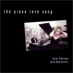 The Piano Love Song - Carol Akerson with Bob Winter