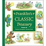Franklin's Classic Treasury, Volume II ~ Paulette Bourgeois