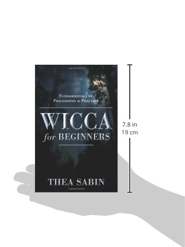 Wicca for Beginners: Fundamentals of Philosophy & Practice: Fundamentals of Philosophy and Practice