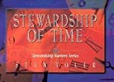 Stewardship Of Time (Stewardship Starters Series) (0834117479) by Stan Toler