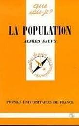 La Population : Sa mesure, ses mouvements, ses lois