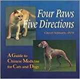 img - for Four Paws, Five Directions: A Guide to Chinese Medicine for Cats and Dogs by Cheryl Schwartz, Mark Ed. Schwartz book / textbook / text book