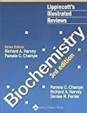 Lippincott's illustrated reviews: Biochemistry (0397508018) by Pamela C Champe