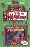 Operacion Susto a La Hermana/ Operation Scare Your Sister (Todos Mis Monstruos / All My Monsters) (Spanish Edition)