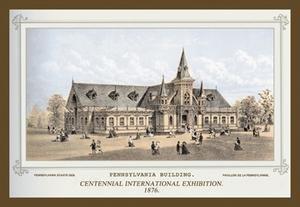 Centennial International Exhibition, 1876 - Pennsylvania Building