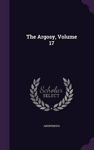 The Argosy, Volume 17